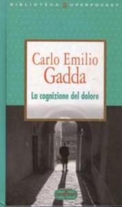 "C.E.Gadda-LA COGNIZIONE DEL DOLORE. ""I think; già but I'm ill of thinking…"""