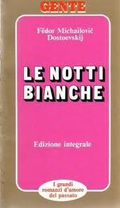 Fëdor M. Dostoevskij-Le Notti Bianche-Romanzo sentimentale dai ricordi di un sognatore- Mursia Ed. 1990