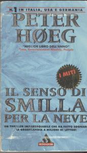 P.Høeg- IL SENSO DI SMILLA PER LA NEVE. Ghiaccio, mistero...Smilla
