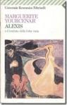 M.Yourcenar-Alexis o il trattato della lotta vana…