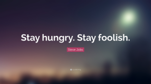 stay-hungrystayfoolish