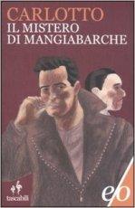 IL MISTERO DI MANGIABARCHE -CARLOTTO