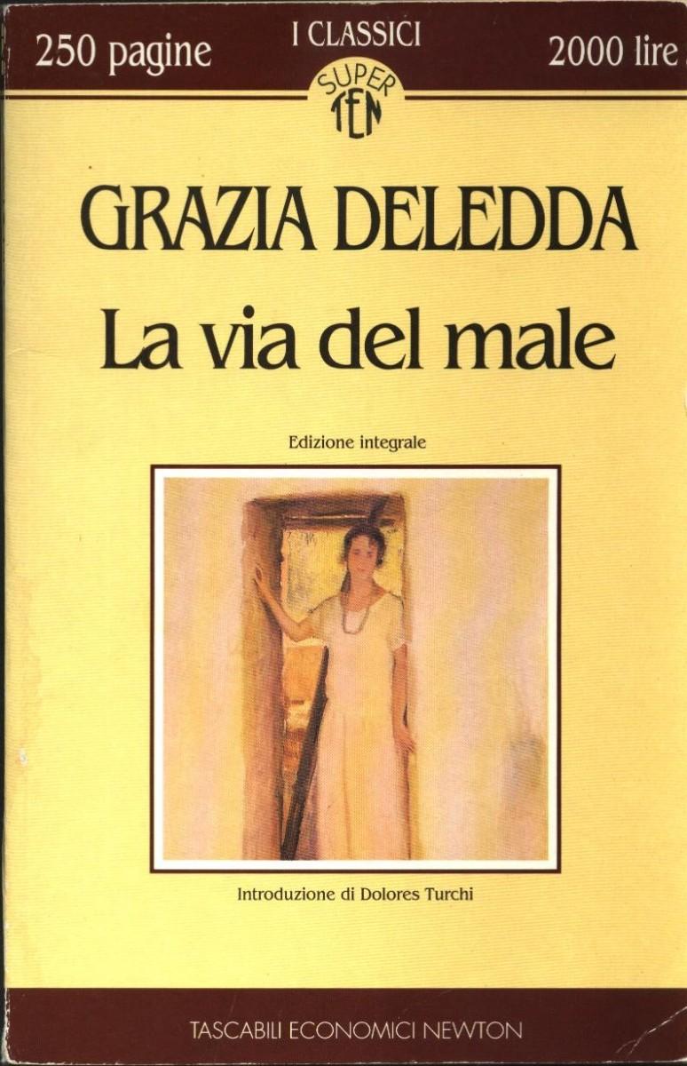 G.Deledda-LA VIA DEL MALE. Piacere e dolore d'amore, verso l'espiazione.