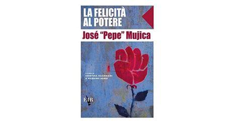 mujica-la felicità al potere