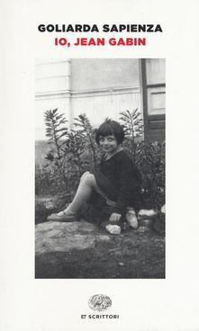 Goliarda Sapienza- Io,Jean Gabin, ed Giulio Einaudi 2010